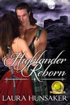Highlander Reborn ebook by Laura Hunsaker