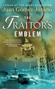 The Traitor's Emblem - A Novel ebook by J.G. Jurado