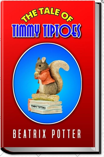 The Tale Of Timmy Tiptoes Ebook Di Beatrix Potter 1230002452999