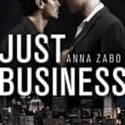 Just Business audiobook by Anna Zabo
