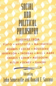 Social and Political Philosophy - Readings From Plato to Gandhi ebook by John Somerville,Ronald Santoni
