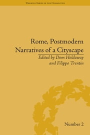 Rome, Postmodern Narratives of a Cityscape ebook by Dom Holdaway