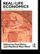 Real Life Economics ebook by Paul Ekins,Manfred Max-Neef