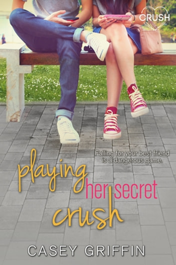 Playing Her Secret Crush ebook by Casey Griffin