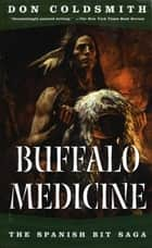 Buffalo Medicine ebook by Don Coldsmith