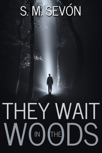 They Wait in the Woods ebook by S. M. Sevón
