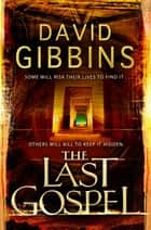 The Last Gospel ebook by David Gibbins