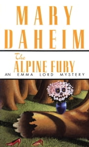 The Alpine Fury - An Emma Lord Mystery ebook by Mary Daheim