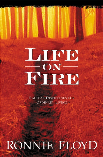 Life on Fire ebook by Dr. Ronnie Floyd