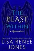 The Beast Within - Knights of White, #1 ebook by Lisa Renee Jones