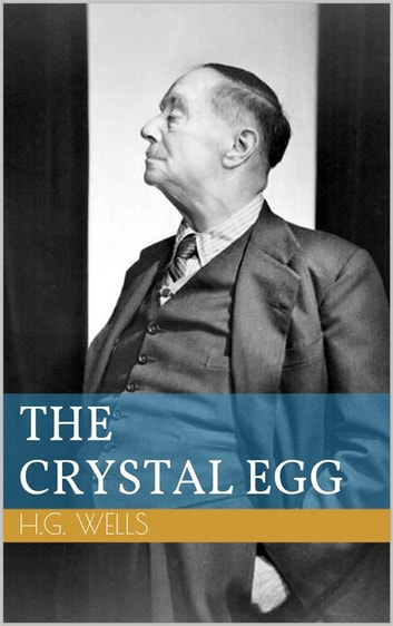 The Crystal Egg ebook by Herbert George Wells