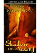 Shadow of a Wolf ebook by Jez Morrow