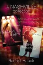 A Nashville Collection - Nashville Dreams and Nashville Sweetheart ebook by Rachel Hauck