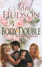 Body Double ebook by Alane Hudson