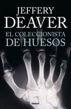 El coleccionista de huesos ebook by Jeffery  Deaver