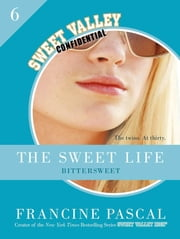 The Sweet Life #6: An E-Serial - Bittersweet ebook by Francine Pascal
