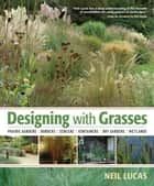 Designing with Grasses ebook by Neil Lucas