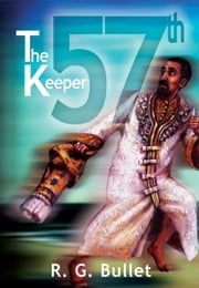 The 57th Keeper ebook by R.G. Bullet