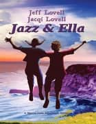 Jazz And Ella - Orlando Adventure ebook by Jeff Lovell