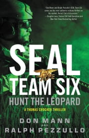 SEAL Team Six: Hunt the Leopard ebook by Don Mann, Ralph Pezzullo