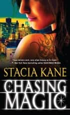 Chasing Magic ebook by Stacia Kane