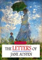 The Letters Of Jane Austen ebook by Jane Austen