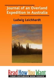 Journal Of An Overland Expedition In Australia ebook by Leichhardt Ludwig