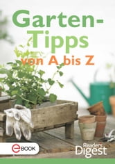 Gartentipps von A-Z ebook by Reader's Digest