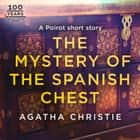 The Mystery of the Spanish Chest: A Hercule Poirot Short Story audiobook by Agatha Christie