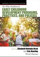 Handbook of Early Childhood Development Programs, Practices, and Policies ebook by Elizabeth Votruba-Drzal,Eric Dearing