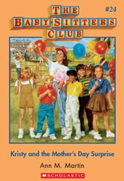 The Baby-Sitters Club #24: Kristy and the Mother's Day Surprise ebook by Ann M. Martin