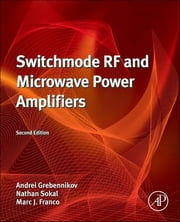 Switchmode RF and Microwave Power Amplifiers ebook by Andrei Grebennikov,Nathan O. Sokal,Marc J Franco