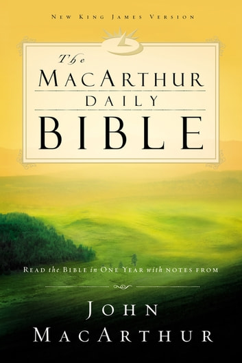 The MacArthur Daily Bible - Read through the Bible in one year, with notes from John MacArthur ebook by Thomas Nelson