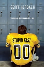Stupid Fast ebook by Geoff Herbach