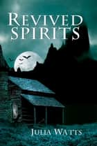 Revived Spirits ebook by Julia Watts