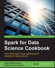 Spark for Data Science Cookbook ebook by Padma Priya Chitturi
