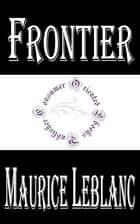 Frontier ebook by Maurice LeBlanc