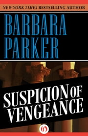 Suspicion of Vengeance ebook by Barbara Parker