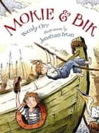 Mokie and Bik ebook by Jonathan Bean, Wendy Orr