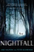 Nightfall ebook by Jake Halpern,Peter Kujawinski