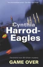 Game Over ebook by Cynthia Harrod-Eagles