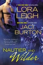 Nautier and Wilder ebook by Lora Leigh,Jaci Burton