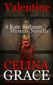 Valentine (A Kate Redman Mystery Novella) - The Kate Redman Mysteries ebook by Celina Grace