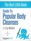 Popular Body Cleanses (Diets, Reviews, and Recommendations)
