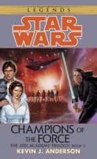 Champions of the Force: Star Wars Legends (The Jedi Academy) eBook by Kevin Anderson