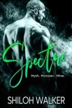 Spectre - Myth Monster Mine eBook by Shiloh Walker