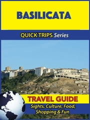 Basilicata Travel Guide (Quick Trips Series) - Sights, Culture, Food, Shopping & Fun ebook by Sara Coleman