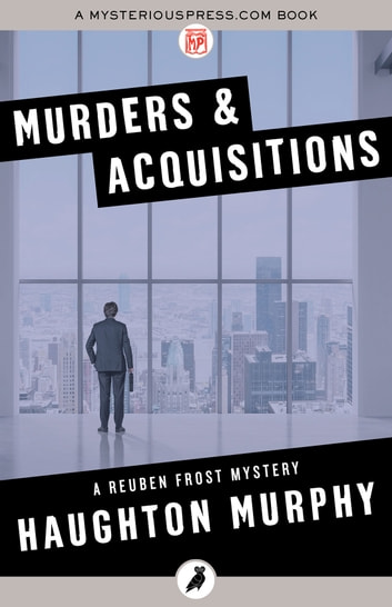 Murders & Acquisitions ebook by Haughton Murphy