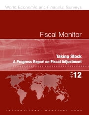 Fiscal Monitor, October 2012 - Taking Stock - A Progress Report on Fiscal Adjustment ebook by International Monetary Fund. Fiscal Affairs Dept.