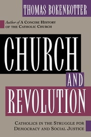 Church and Revolution ebook by Thomas Bokenkotter